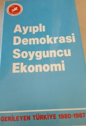 Ayıplı Demokrasi Soyguncu Ekonomi